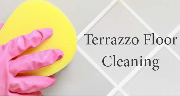 Maintenance Tips On Terrazzo Cleaning & Restoration To Save Money